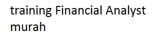 TRAINING FINANCIAL ANALYST