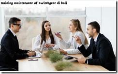 pelatihan SAFE OPERATION & MAINTENANCE OF SWITCHGEAR di bali
