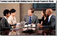 training meningkatkan leadership skill dan membangun teamwork yang andal murah