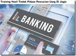 Pelatihan Tindak Pidana Pencucian Uang Dan Peranan Bank Untuk Mencegahnya  Di Jogja