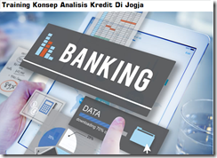 Pelatihan Credit Analysis For Banking Di Jogja