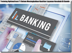 Pelatihan Pemanfaatan Teknologi Informasi Dalam Dunia Perbankan Di Bandung
