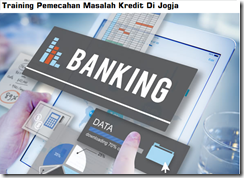Pelatihan Credit Analysis, Monitoring And Problem Solving Di Jogja