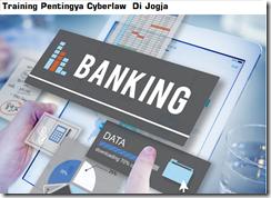 Pelatihan Cyberlaw Dalam Penyelenggaraan Jasa Perbankan Di Jogja