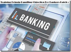 Pelatihan Handling Objection For Bankers Batch 264Th Di Jakarta