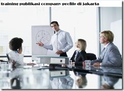 pelatihan teknik dan skill publikasi company profile berbasi digital di jakarta